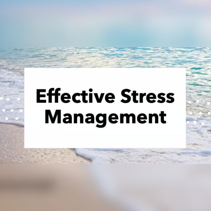 Effective Stress Management